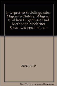 interpretive-sociolinguistics-migrants-children-migrant-children-ergebnisse-und-methoden-moderner-sprachwissenschaft-20