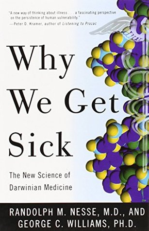 Why We Get Sick by Randolph M. Nesse
