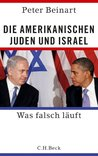 Die amerikanischen Juden und Israel: Was falsch läuft