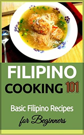 Filipino cooking 101 basic filipino recipes for beginners by 25418457 forumfinder Images
