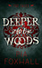 Deeper into the Woods (The Fae Tales Verse, #1)