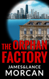 The Orphan Factory (The Orphan Trilogy, #2)