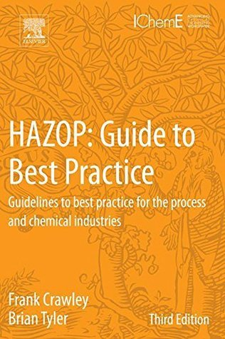 HAZOP: Guide to Best Practice: Guidelines to best practice for the process and chemical industries