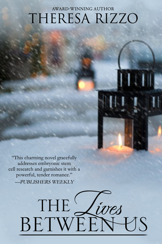 The lives between us by Theresa Rizzo