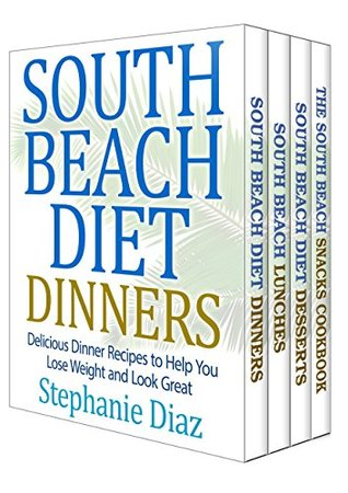 The South Beach Cookbooks Box Set: Lunch, Dinner, Snack and Dessert Recipes