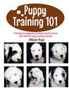 Puppy Training 101 : Training your puppy everything it needs to know from the first day you bring it home!