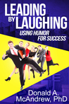 Leading by Laughing: Using Humor for Success