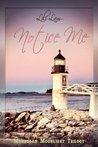 Notice Me (Monhegan Moonlight Trilogy Book 1)