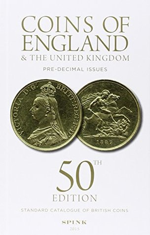 SPINK COINS OF ENGLAND and the United Kingdom 2015 - Pre Decimal issues