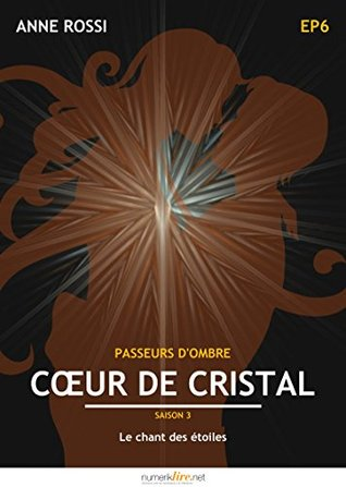 Coeur de cristal, épisode 6: Le chant des étoiles