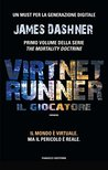 Il giocatore - VirtNet Runner by James Dashner