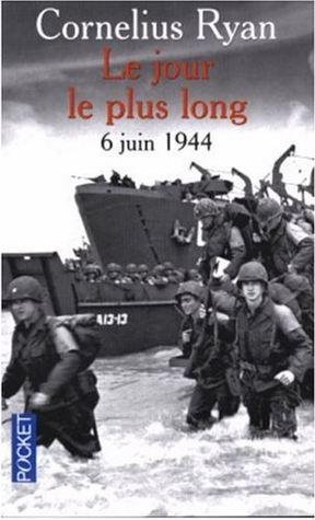 Le Jour Le Plus Long: 6 Juin 1944
