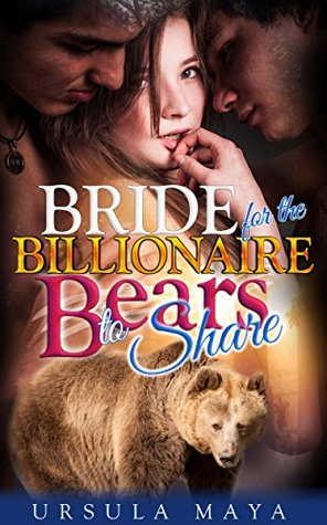 A Bride for the Billionaire Bears to Share (Alpha Werebears, #5)
