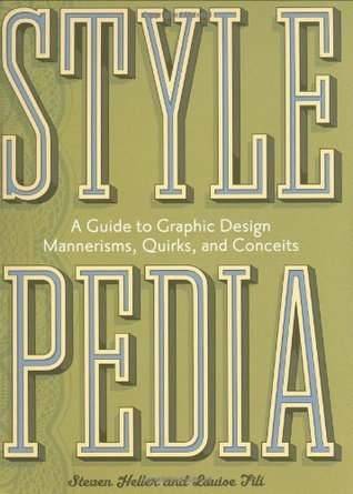 Stylepedia: A Guide to Graphic Design Mannerisms, Quirks, and Conceits
