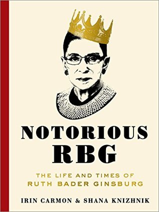 Notorious RBG: The Life and Times of Ruth Bader Ginsburg (Hardcover)