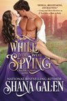 While You Were Spying (Regency Spies)
