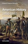 American History, 1450-1580. Spain in America