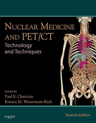Nuclear Medicine and PET/CT,Technology and Techniques