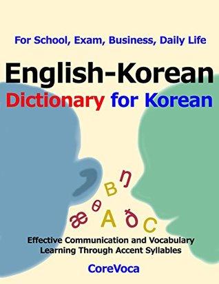 English-Korean Dictionary for Korean: For School, Exam, Business, Daily Life