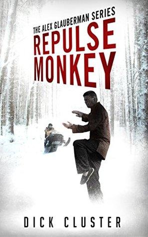 Repulse Monkey (The Alex Glauberman Series #2)