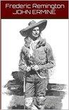 John Ermine of the Yellowstone: Three Classic Westerns