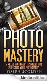 Photo Mastery: 5 Killer Photoshop Techniques for Perfecting Your Photography