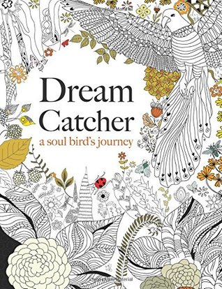 Dream Catcher A Soul Bird's Journey A Beautiful And Inspiring Interesting Dream Catcher Memoir