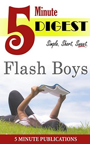 Flash Boys: A Wall Street Revolt: 5 Minute Digest: Free Materials for Prime Members