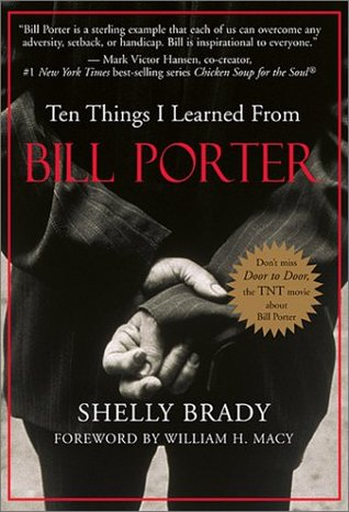 & Ten Things I Learned from Bill Porter by Shelly Brady