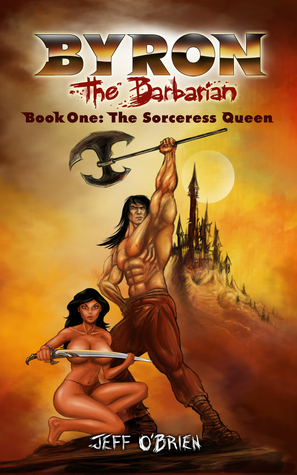 The Sorceress Queen (Byron the Barbarian #1)