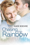 Chasing the Rainbow by Kade Boehme