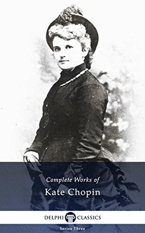Delphi Complete Works of Kate Chopin