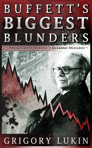 Buffett's Biggest Blunders: The Greatest Investor's Greatest Mistakes