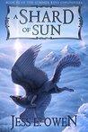 A Shard of Sun (Summer King Chronicles, #3)