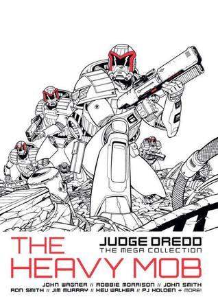 Judge Dredd: The Heavy Mob (Judge Dredd : The Mega Collection, #55)