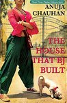 The House that BJ Built by Anuja Chauhan