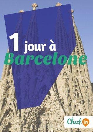 1 jour à Barcelone: Des cartes, des bons plans et les itinéraires indispensables