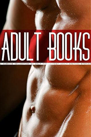 Adult Books - A Massive Collection of only the Hottest Adult Erotica Stories