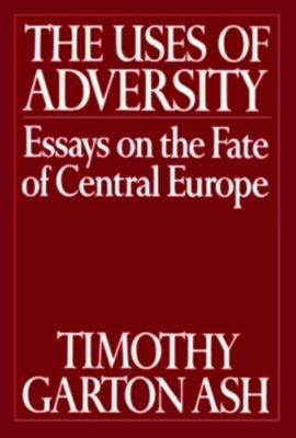 the uses of adversity essays on the fate of central europe by  the uses of adversity essays on the fate of central europe