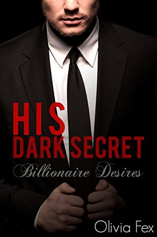 His Dark Secret(Billionaire Desires 1)
