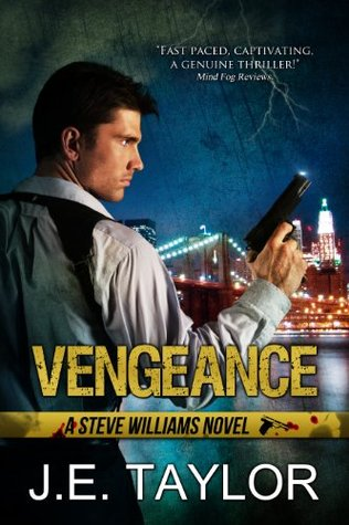Ebook Vengeance: A Steve Williams Novel by J.E. Taylor PDF!
