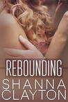 Rebounding by Shanna Clayton