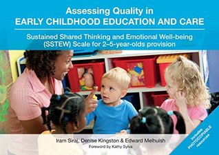 Assessing Quality in Early Childhood Education and Care: Sustained Shared Thinking and Emotional Well-Being (Sstew) Scale for 2-5 Year-Olds Provision
