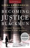 Becoming Justice Blackmun: Harry Blackmun's Supreme Court Journey