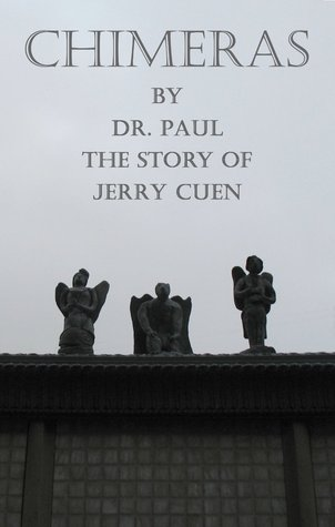 Chimeras: The Story of Jerry Cuen