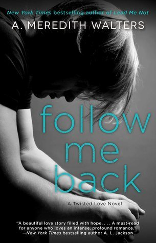Follow Me Back (Twisted Love, #2)