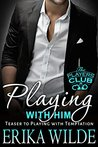 Playing With Him (The Players Club, #0.5)