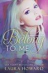 Belong to Me by Laura  Howard