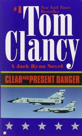 Clear and Present Danger (Jack Ryan, #5)...