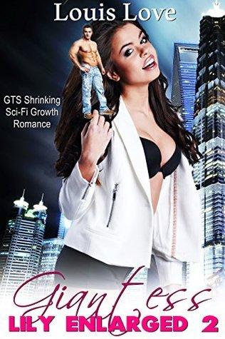 Giantess Lily Enlarged 2: GTS Shrinking Sci-Fi Growth Erotica (Giantess Shrinking Fetish Book 8)